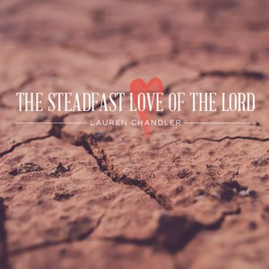 The Steadfast Love of the Lord, Day 2