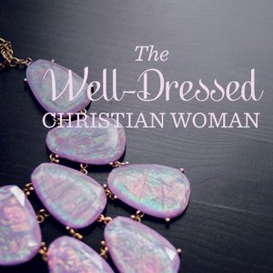 The Well-Dressed Christian Woman