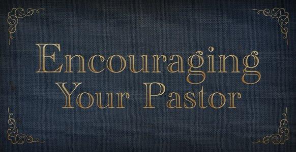 Pastor Encouragement