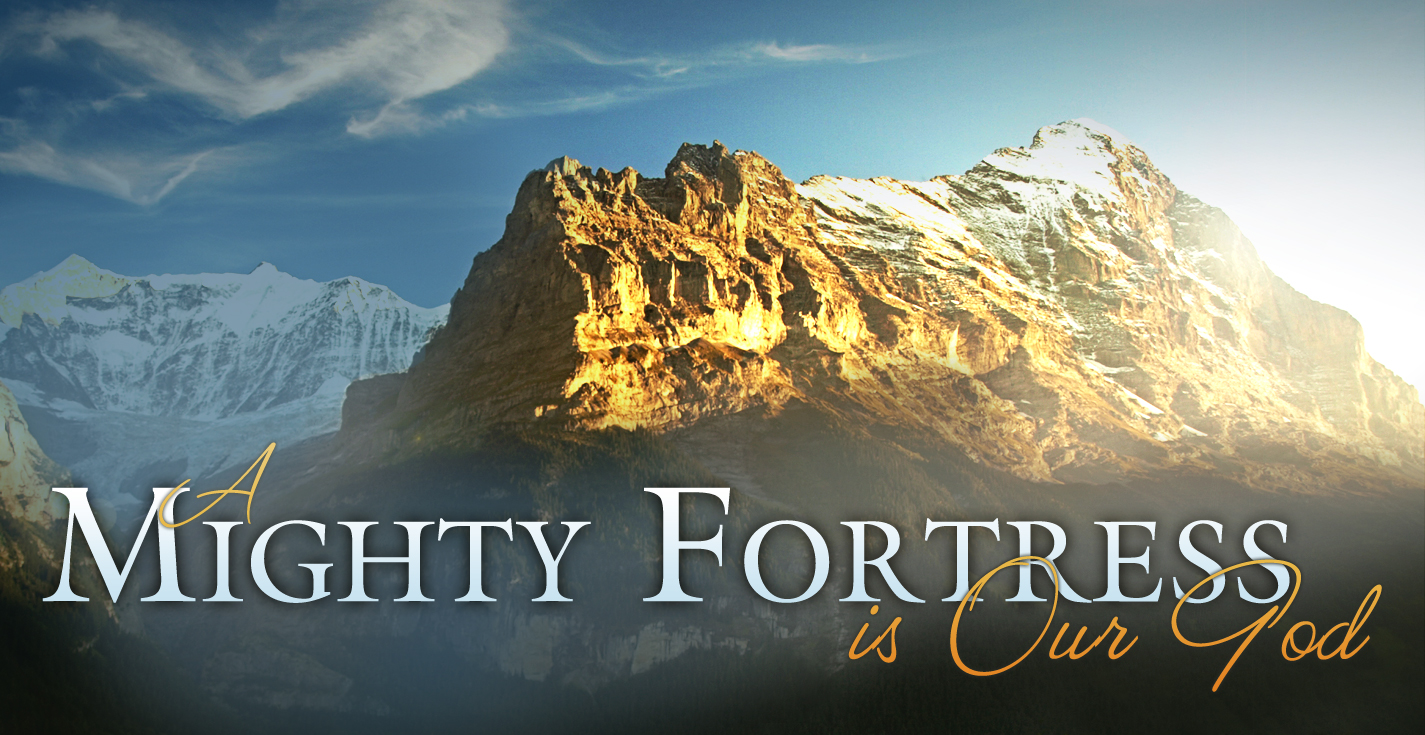 """NEW POST!  """"A Mighty Fortress"""""""