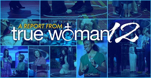 A Report from True Woman '12